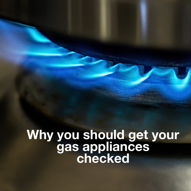 When was the last time you had your gas appliances checked?