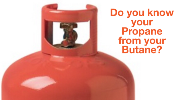 Butane….Propane…..what's the difference?